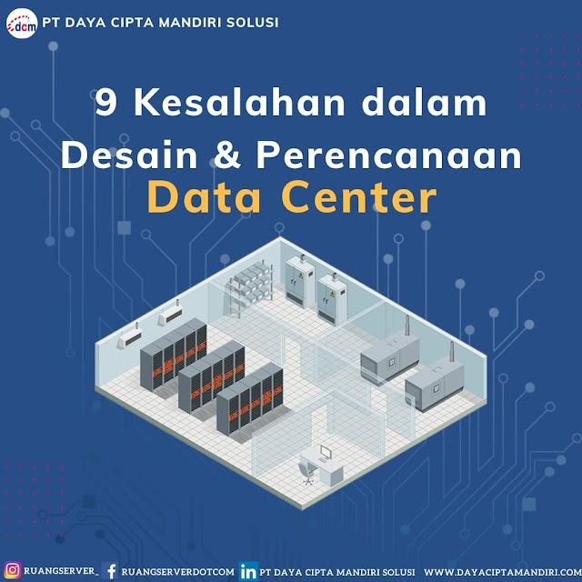 9 Kesalahan Dalam Desain dan Perencanaan Data Center