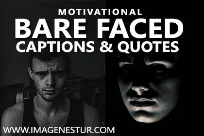 Best Bare-Faced Captions for Instagram Selfies for Boys & Girls and BareFace Quotes Sayings Puns for your barefaced look photos pictures or Bios.