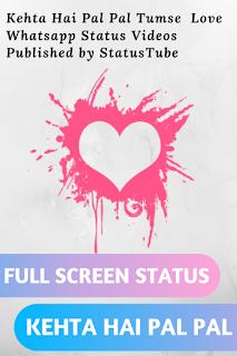 Kehta Hai Pal Pal | Peyar Kiya Toh Nibhana - Full Screen Love Whatsapp Status Video ⟿ StatusTube