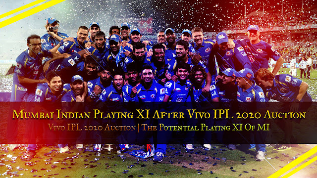 VIVO IPL 2020 - Mumbai Indian Playing XI After Vivo IPL 2020 Auction  The Potential Playing XI Of MI