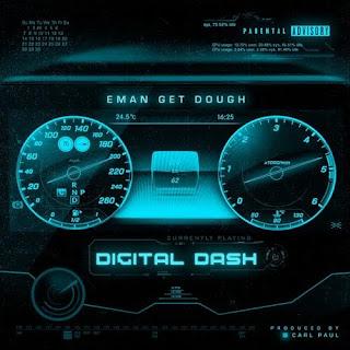 New Music: Eman Get Dough - Digital Dash