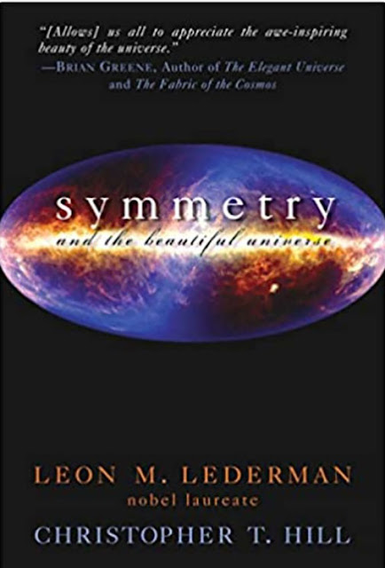 Symmetry and the Beautiful Universe (Source: L. Lederman and C. Hill)