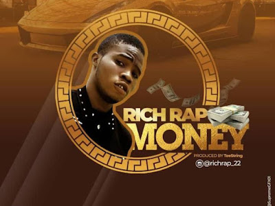 DOWNLOAD MP3: Rich Rap – Money