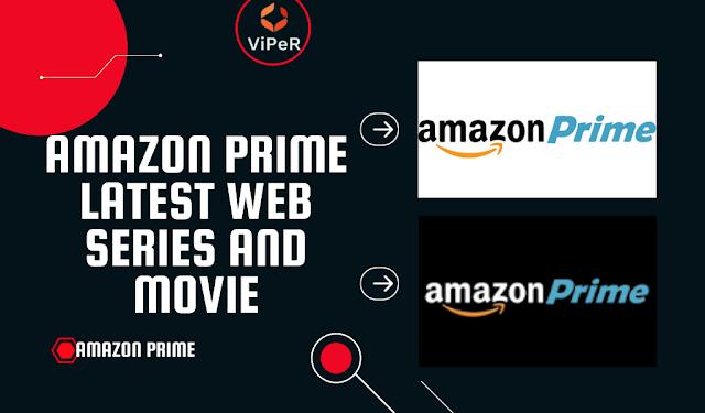 Amazon Prime 2021 पर देखने के लिए Amazon Prime Latest Web Series and Movie की