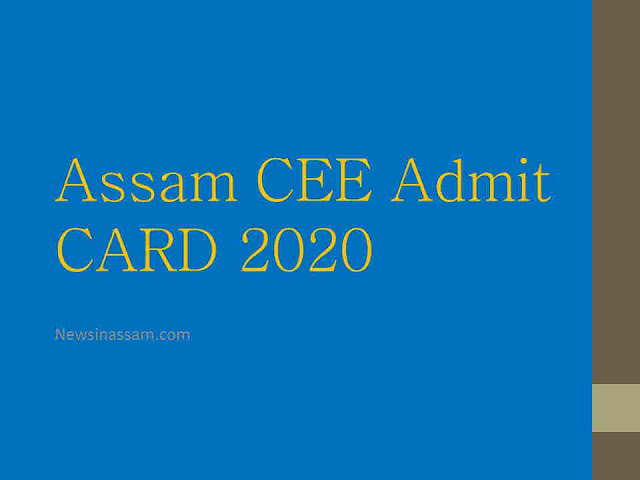 Assam CEE 2020 Admit Card -Hall Ticket Download Here