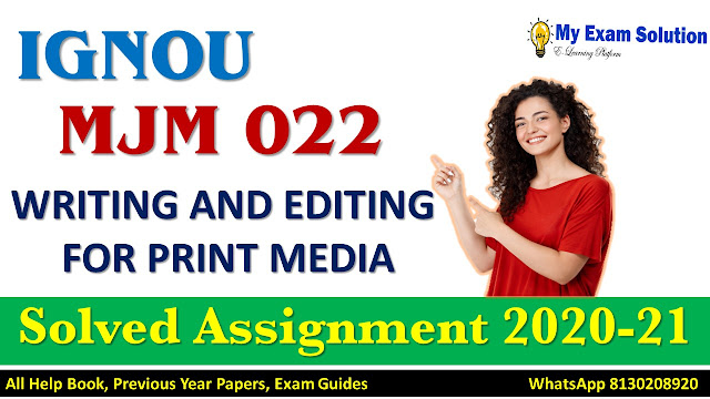 MJM 022 WRITING AND EDITING FOR PRINT MEDIA Solved Assignment 2020-21