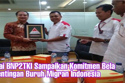 Sambangai BNP2TKI Sampaikan Komitmen Bela Kepentingan Buruh Migran Indonesia