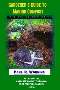Gardener's Guide to Making Compost for the Garden -  A Beginner's Guide to Composting