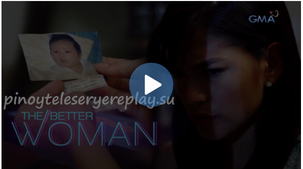 THE BETTER WOMAN SEPTEMBER 6, 2019 PINOY HD REPLAY