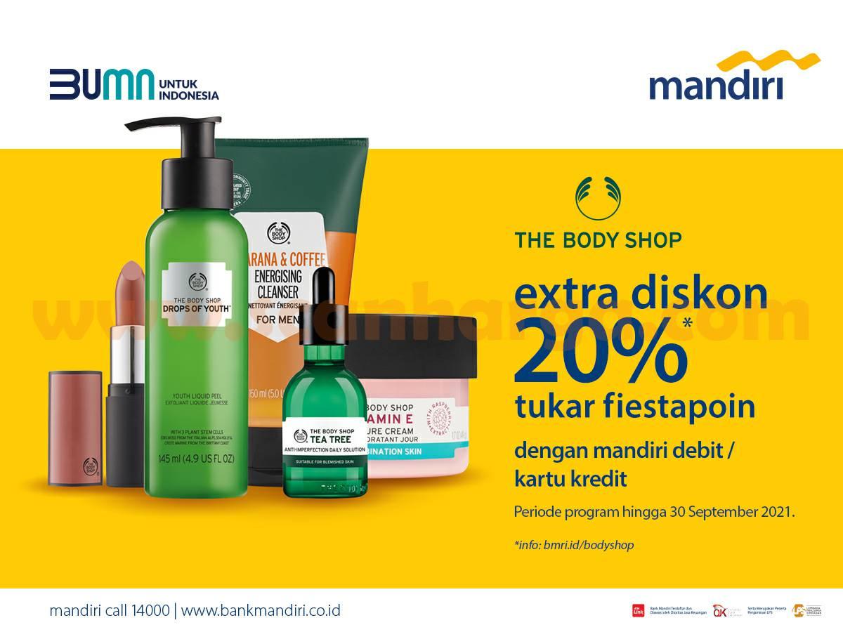 The Body Shop Extra Diskon 20% Tukar Fiestapoin dengan Mandiri Debit / Kartu Kredit