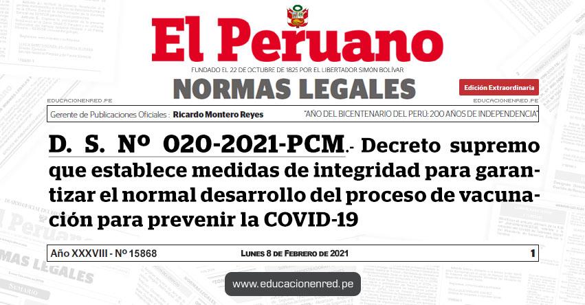 D. S. Nº 020-2021-PCM.- Decreto supremo que establece medidas de integridad para garantizar el normal desarrollo del proceso de vacunación para prevenir la COVID-19