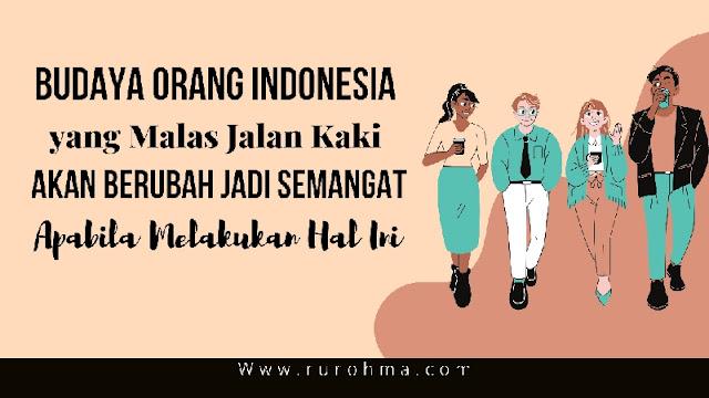 Warga Indonesia Terkenal Paling Malas Jalan Kaki
