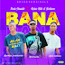 [Music] Fresh Humble X Richie Rills & Boldness - BANA.