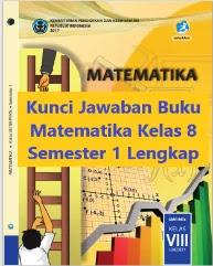 kunci jawaban dari contoh soal matematika kelas 5 sd semester 1 dan 2. Kunci Jawaban Buku Matematika Kelas 8 Semester 1 Lengkap Wali Kelas Sd