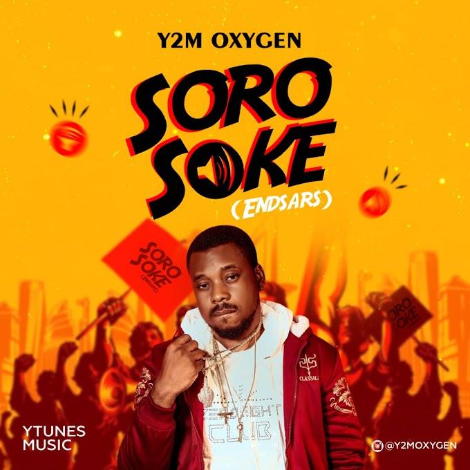 [MUSIC] Y2m Oxygen - Soro Soke (Endsars)