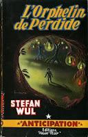 Stefan Wul  L'orphelin de Perdide Anticipation Fleuve Noir
