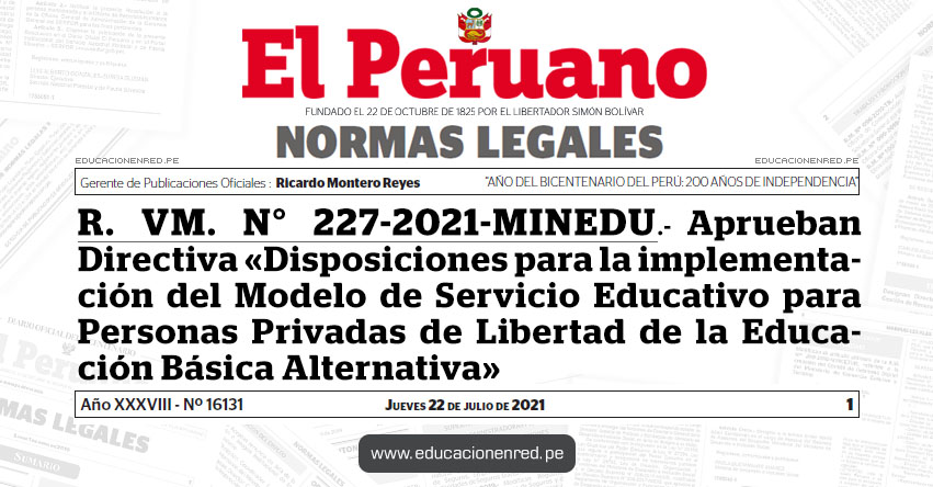 R. VM. N° 227-2021-MINEDU.- Aprueban Directiva «Disposiciones para la implementación del Modelo de Servicio Educativo para Personas Privadas de Libertad de la Educación Básica Alternativa»