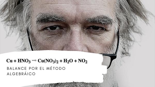▷ Balanceando Cu + HNO3 ⇨ Cu(NO3)2 + H2O + NO2 ✅ por el Método ALGEBRAICO 👌 [SOLUCIÓN]