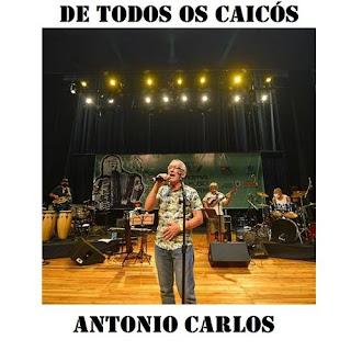 Antônio Carlos - De Todos os Caicós - Novo Promocional