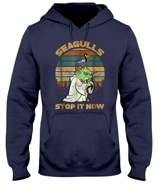 Seagulls Stop it now Hoodie, Seagulls Stop it now Sweater, Seagulls Stop it now Sweatshirt, Seagulls Stop it now T Shirt,