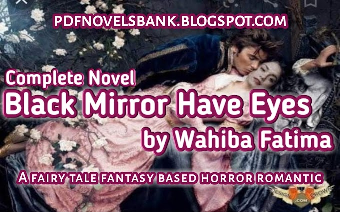Black Mirror Have Eyes by Wahiba Fatima Complete Pdf Download