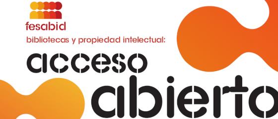 Bibliotecas y propiedad intelectual: acceso abierto