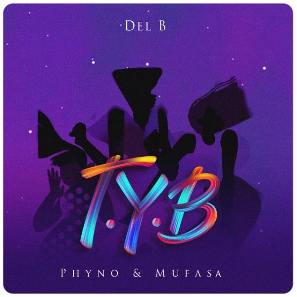 MP3 DOWNLOAD: Del B – T.Y.B ft Phyno & Mufasa