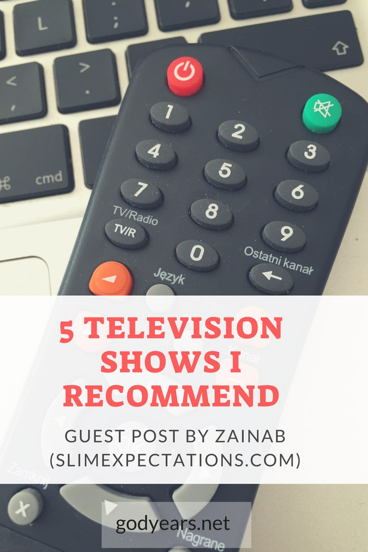 Guest post by Zainab on the 5 TV shows she recommends you watch