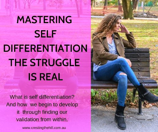 What is self differentiation and how  we begin to develop it  through finding our validation from within.