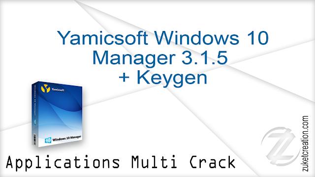 Yamicsoft Windows 10 Manager 3.1.5 + Keygen