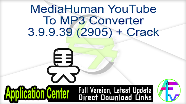 MediaHuman YouTube To MP3 Converter 3.9.9.39 (2905) + Crack