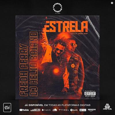 Fredh Perry Feat. Dj Hélio Baiano - Estrela ( Rap ) 2019 DOWNLOAD