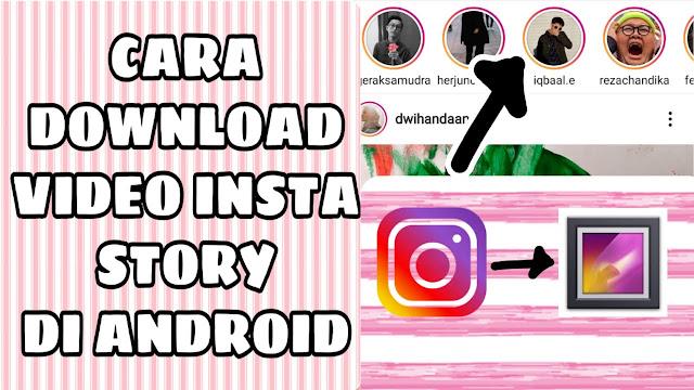 Mau Tau Cara Download Video Di IG Story? Simak Yuk!