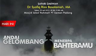[Download Audio] Kajian Ust. Dr. Syafiq Reza Basalamah MA - Andai Gelombang Menerpa Bahteramu mp3
