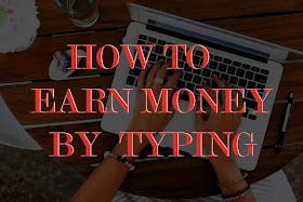 How to earn money by typing?