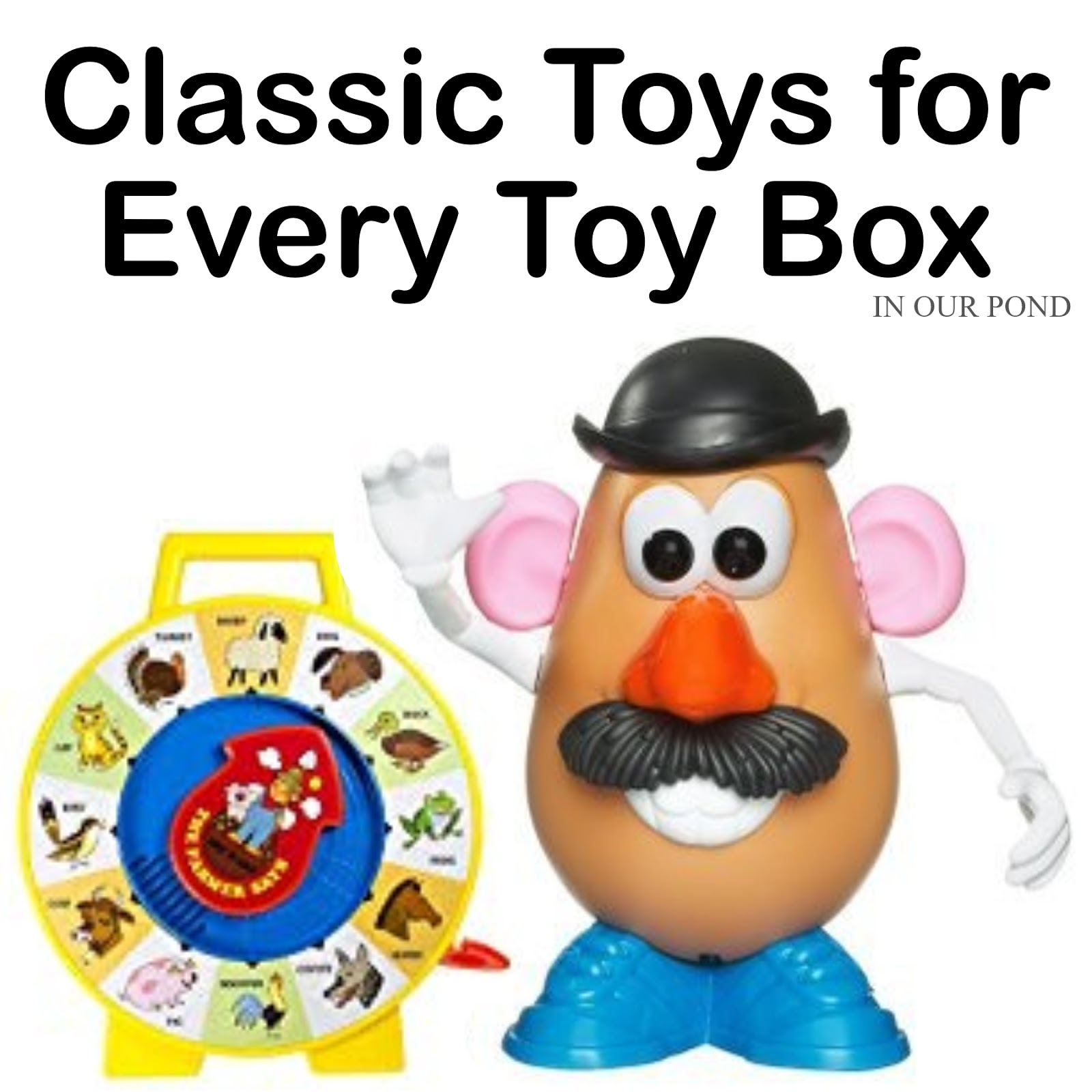 Must Have Classic Toys For Every Toy Box In Our Pond