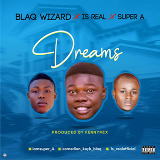 [MUSIC] SuperA Ft. Is Real X Black Wizard - DREAMS