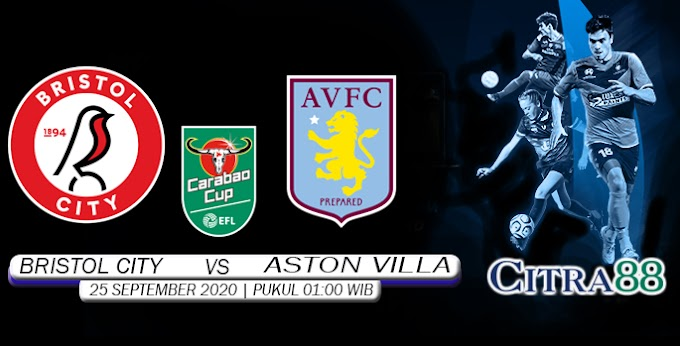 PREDIKSI BRISTOL CITY VS ASTON VILLA 25 SEPTEMBER 2020