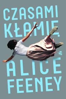 """""""Czasami kłamię"""" Alice Feeney"""