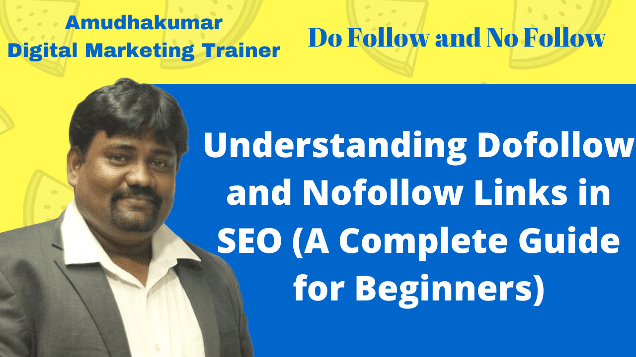 Understanding Do Follow and No Follow Links in SEO for Beginners by Amudhakumar