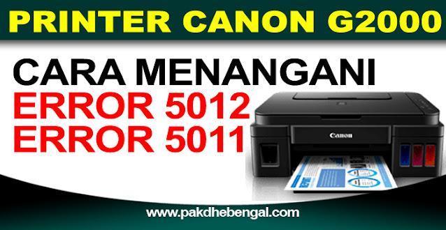 printer canon g2000, error 5011, error 5012, printer canon g2000 error support code 5011, printer canon g2000 error support code 5012, printer canon g2000 kedip kedip, printer canon g2000 blinking