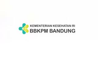 Lowongan Kerja KEMENKES BBKPM Bandung 2019