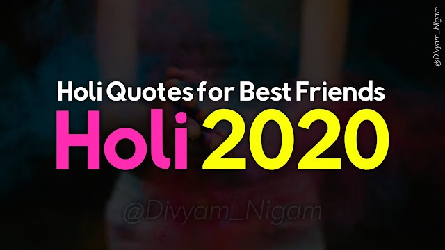 Happy Holi Quotes For Friends 2020 | Happy Holi Wishes 2020