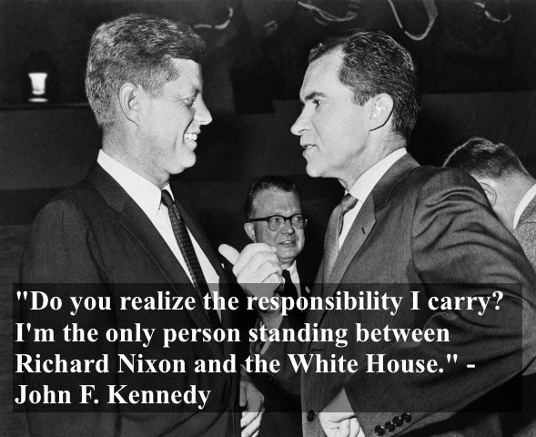 "Kennedy and Nixon talking after the second televised debate.""Do you realize the responsibility I carry? I'm the only person standing between Richard Nixon and the White House."" - John F. Kennedy marchmatron.com"