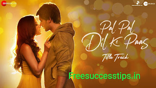 Pal Pal Dil Ke Paas Song Lyrics - Arijit Singh
