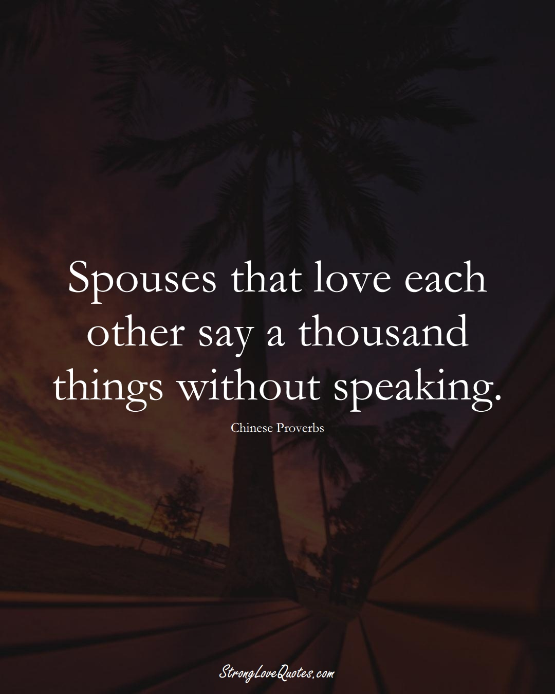 Spouses that love each other say a thousand things without speaking. (Chinese Sayings);  #AsianSayings