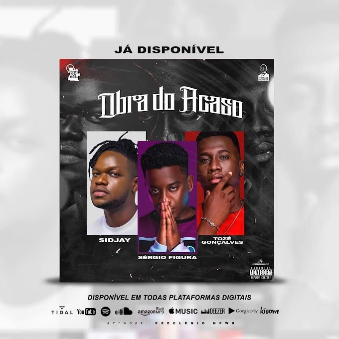 Sergio Figura X Sidjay X Toze Goncalves - Obra Do Acaso - Jailson News | Download mp3