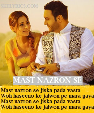 मस्त नज़रों से Mast Nazron Se Lyrics in Hindi - Lakhwinder Wadali