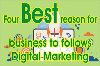 Four Best reason for business to follows Digital Marketing