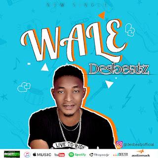MUSIC: Desbeatz - Wale